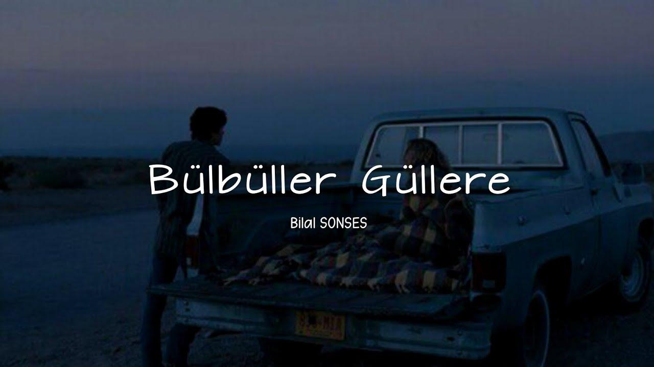 Bilal SONSES - Bülbüller Güllere ( Lyrics / Sözleri ) Akustik