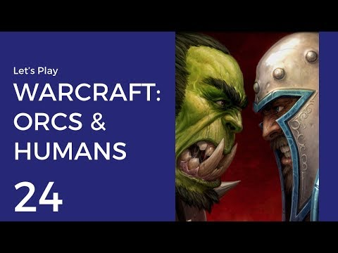 Let's Play WarCraft: Orcs & Humans #24 | Humans Mission 12: Black Rock Spire