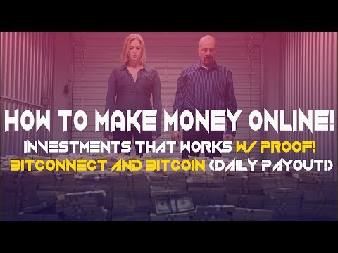How To Make Money Online - Investments That WORKS W/ PROOF! - Bitconnect And Bitcoin (Daily Payout!)