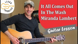 Download It All Comes Out In The Wash - Miranda Lambert - Guitar Lesson | Tutorial Mp3 and Videos