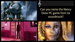 Can you name the Nancy Drew PC game from its soundtrack?