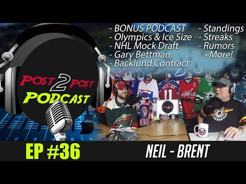 "Podcast: Ep #36 - ""Bonus Podcast, Olympics, Mock Draft, Bettman, Standings + More!"""