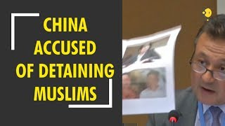 China accused of detaining Uighur Muslims in Xinjiang region
