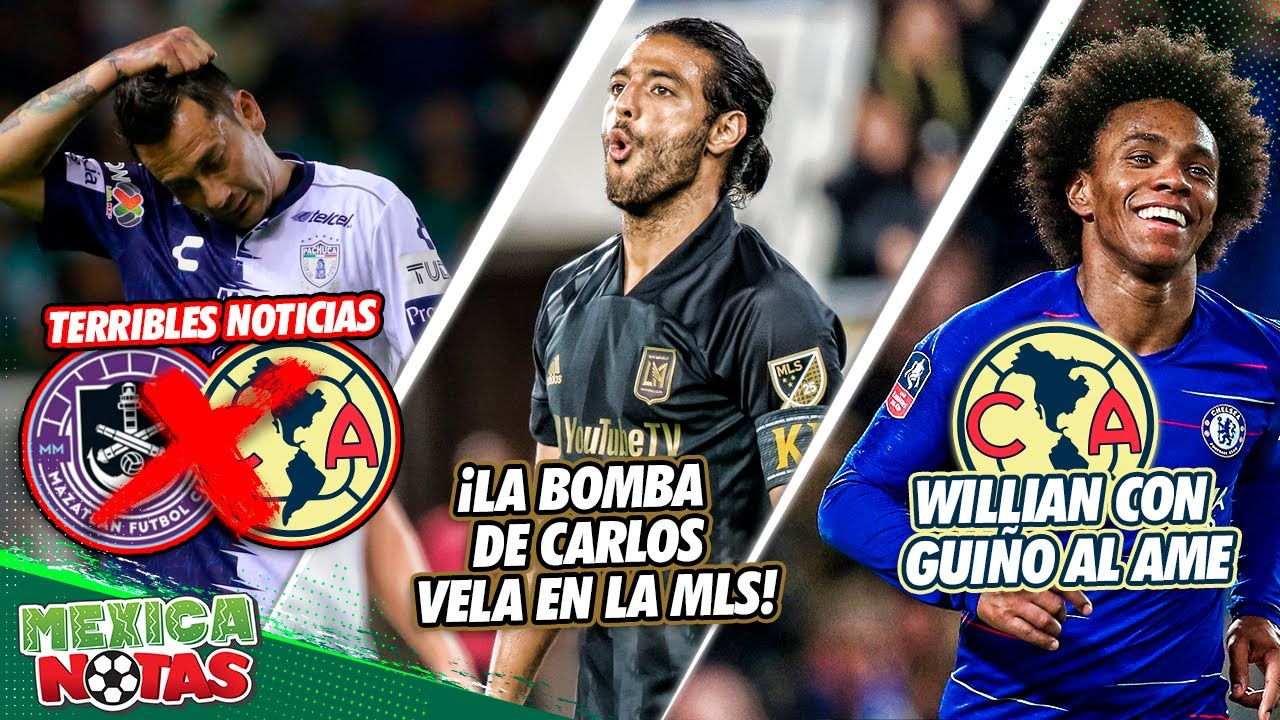 TERRIBLES NOTICIAS para Rubens Sambueza|¡La BOMBA de Carlos Vela en la MLS!|William con GUIÑO al AME