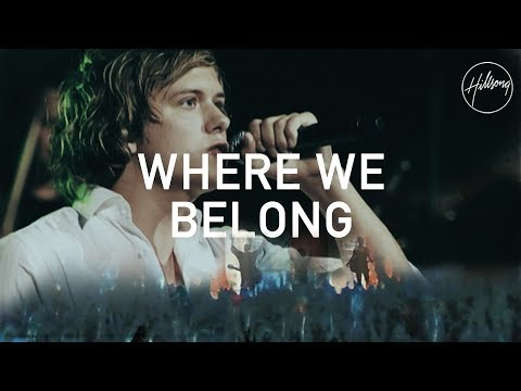 Where We Belong - Hillsong Worship