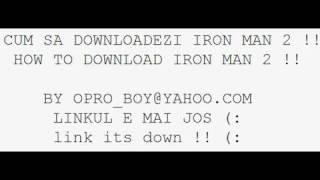 CUM SA DOWNLOADEZI IRON MAN 2 = HOW TO DOWNLOAD IRON MAN 2 !!.avi