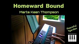 Homeward Bound -Marta Keen Thompson Piano Cover (Sing along with lyrics)