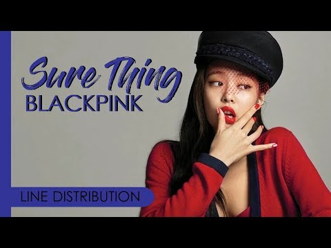 BLACKPINK - SURE THING (Miguel Cover) | Line Distribution