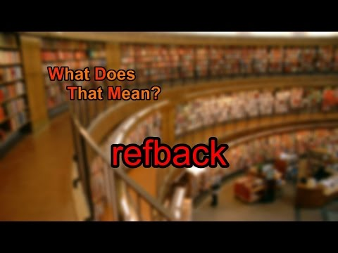 What does refback mean?