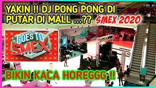 "Download Dj PONG PONG tetap HOREGG ""SMEX 2020"" GRAND CITY MALL SURABAYA.."