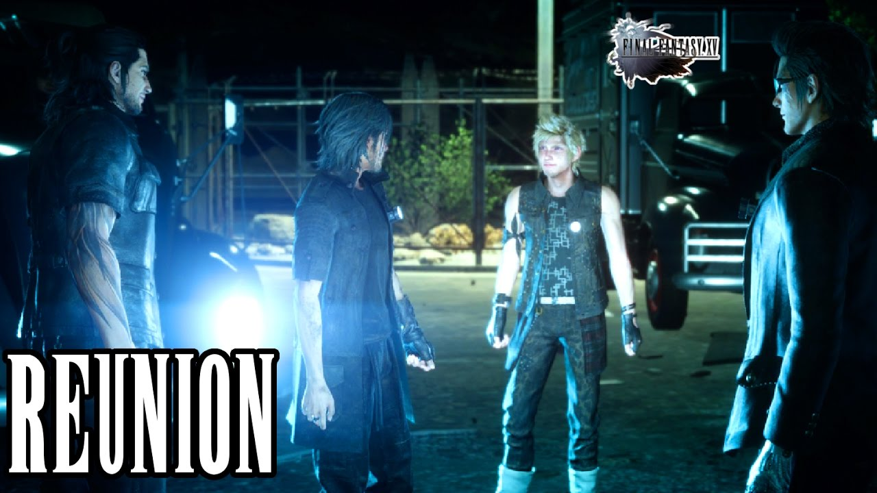 Final Fantasy XV Noctis Reunites With Friends After 10 YEARS EMOTIONAL SCENE YouTube