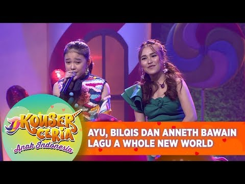 Romantis! Ayu, Bilqis Dan Anneth Bawain Lagu A Whole New World - Konser Ceria Anak Indonesia (21/7)