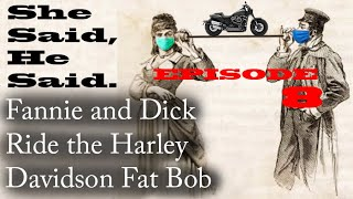 Fannie Rides the Harley Davidson Fat Bob in her Continuing Search for a New Motorcycle