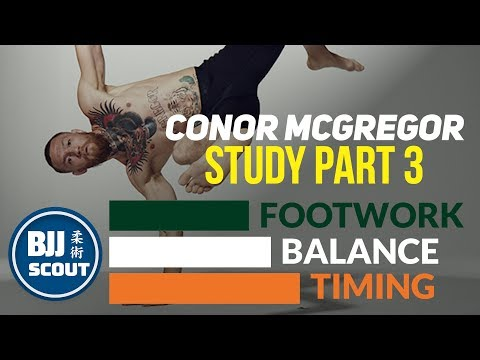 """BJJ Scout: Conor McGregor Study Part 3: Footwork, Balance, Timing - """"Movement"""""""