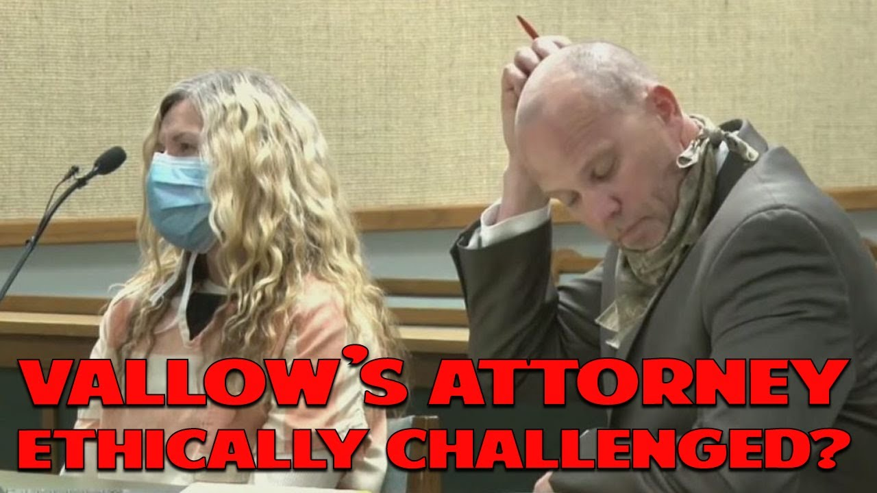 Chad Daybell has New Charges - Vallow's Attorney Ethically Challenged??