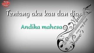 Tentang Aku Kau Dan Dia_Kangen Band(By Andika Mahesa) Lirik Lagu MP3