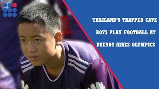 Thailand's trapped cave boys play football at Olympics