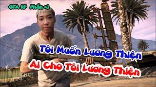 (GTA V Roleplay) Phần #3: QNT Tôi Muốn Lương Thiện , Ai Cho ...