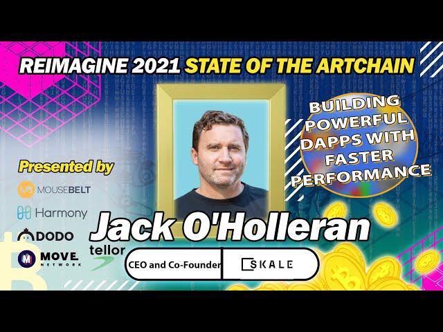 REIMAGINE 2021 - Jack O'Holleran - Optimizing Decentralized Apps