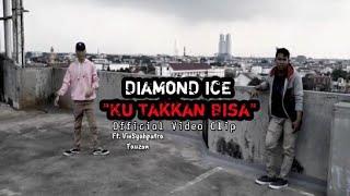 DiamonD ICE - Ku Takkan Bisa - Ft. VinSyahputra X Fauzan ( Official Video Clip )