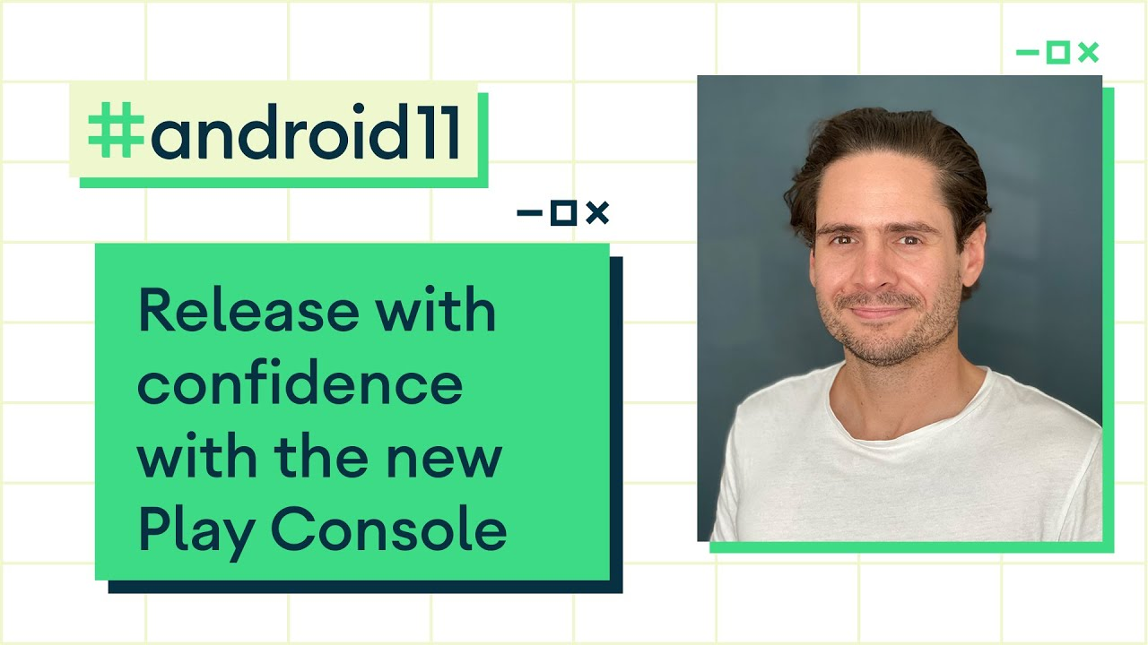 Release with confidence with the new Play Console