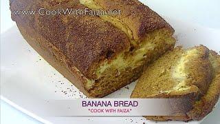 BANANA BREAD - بنانا بریڈ - बनाना ब्रैड *COOK WITH FAIZA*