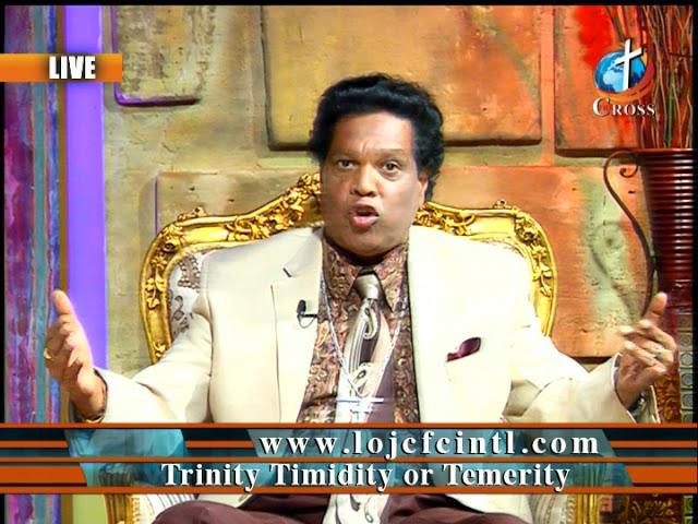 Trinity Timidity or Temerity Dr. Dominick Rajan 08-24-2018