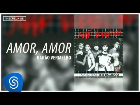 Barão Vermelho - Amor, Amor (Versão Estendida) [Compacto Bete Balanço E Amor, Amor] (Áudio Oficial)