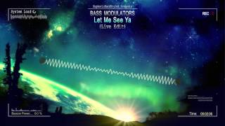 Bass Modulators - Let Me See Ya (Live Edit) [HQ Free]