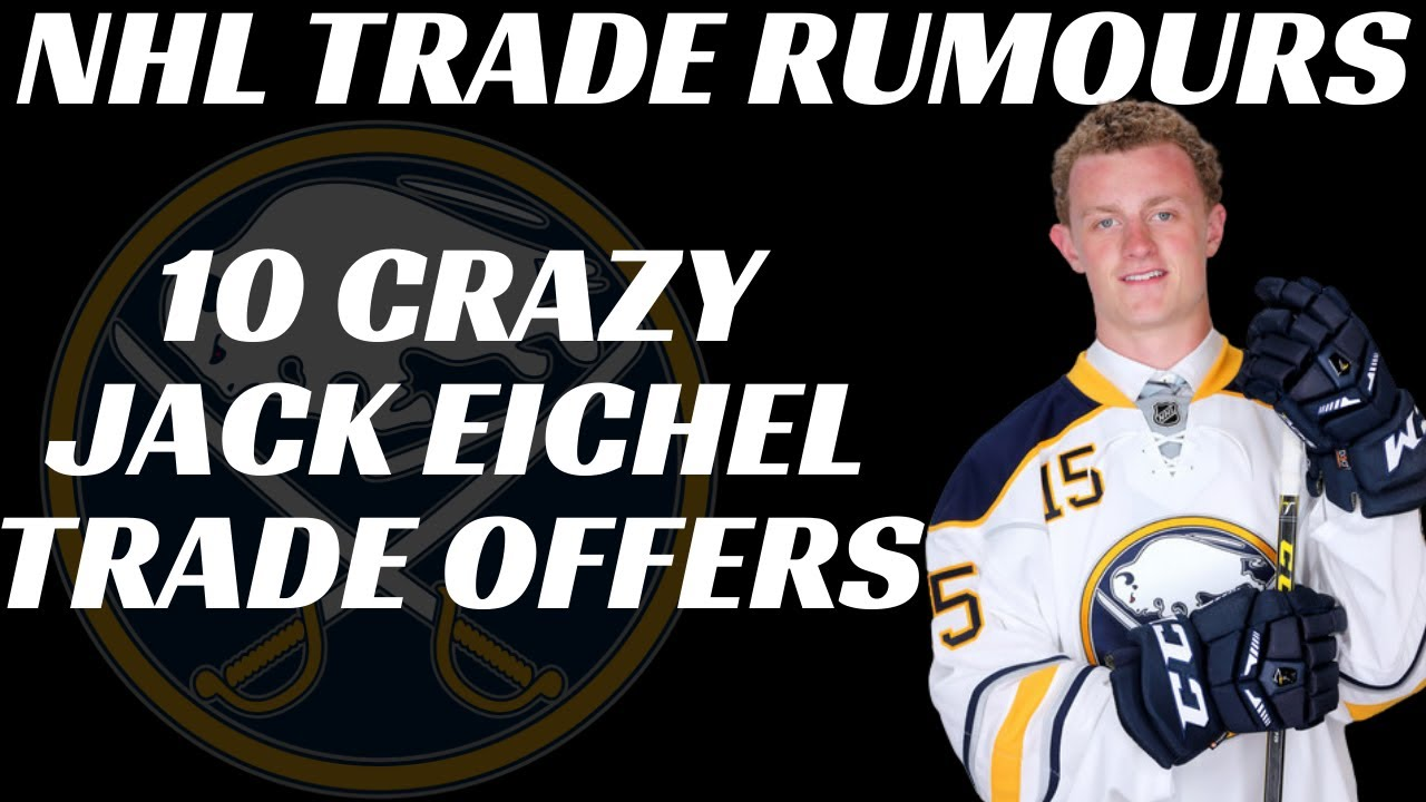 NHL Trade Rumours - 10 Trade Offers for Jack Eichel