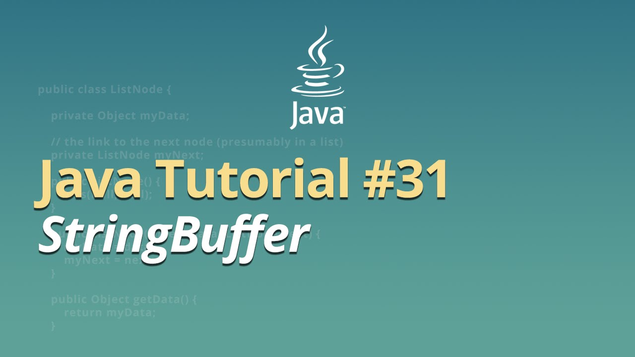 Java Tutorial - #31 - StringBuffer