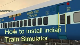 How to Download and install Indian train simulator step by step 720p