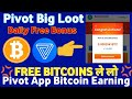 Big Loot - Pivot App Read Articles & Earn Free Bitcoins | Refer & Earn Upto 4 Bitcoin Daily 💢
