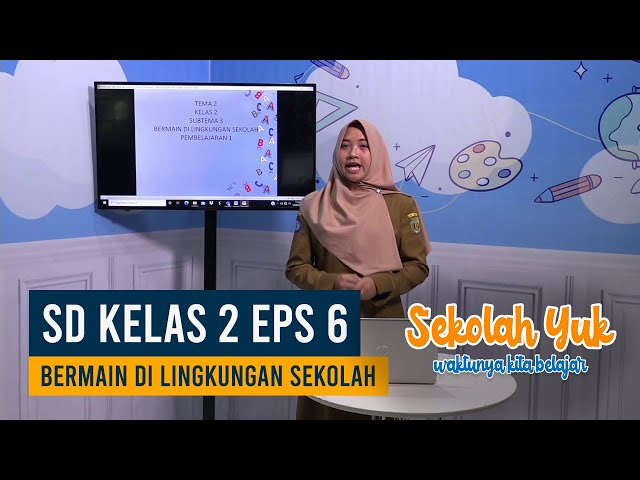 SD Kelas 2 - Bermain di Lingkungan Sekolah (Eps 6 Selasa 22 September 2020)