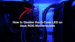 How to Disable the Q-Code LED on Asus ROG Motherboards.