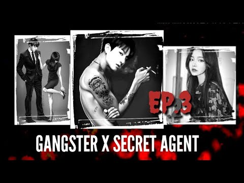 [JUNGKOOK FF] Gangster X Secret Agent [EP:3]