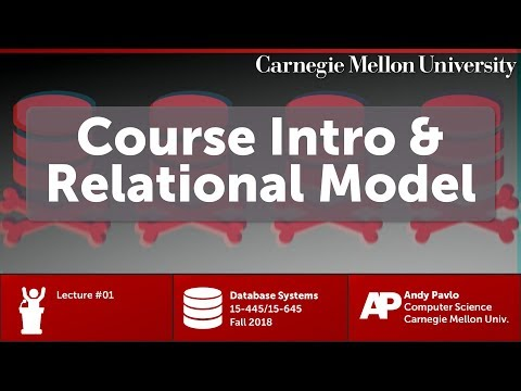 CMU Database Systems - 01 Course introduction & Relational Data Model (Fall 2018)