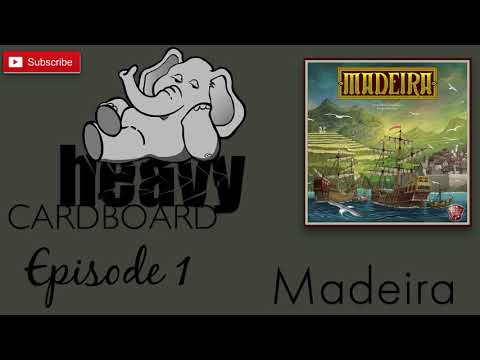 Heavy Cardboard Episode 1 - Madeira and Getting to Know You!