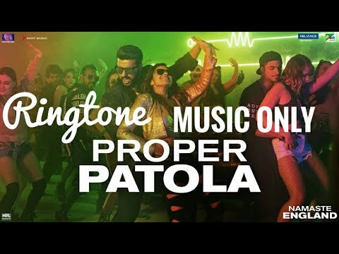Proper Patola Song |  Music Only  Ringtone | Namaste England | Free Download