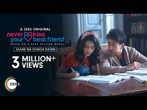 Jaane Na Dunga Kahin | Never Kiss Your Best Friend | Armaan Malik | Streaming Now On ZEE5
