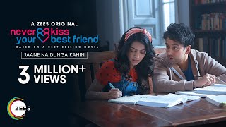 Jaane Na Dunga Kahin | Never Kiss Your Best Friend | Armaan Malik | Premieres 20th Jan 2020 on ZEE5