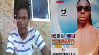 Ike Di Na Mmili - By Igalamewa (Track 1) New Release for Mmili Enweilo Okalakwu