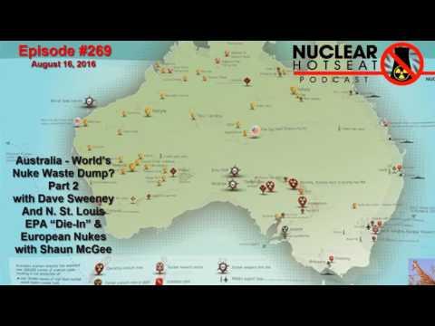 Nuclear Hotseat #269 ~ Australia: Nuke Waste Dump to the World? (part 2)