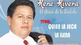 QUIEN LA SECA LA LLENA - Rene Rivera - El Genio de la Rockola - 101%ROCKOLA - #15