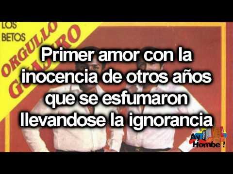 Mi Primera Cancion- Los Betos (Con Letra HD) Ay Hombe!!!