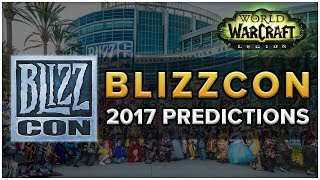 Blizzcon 2017 Predictions - New Expansion Talk