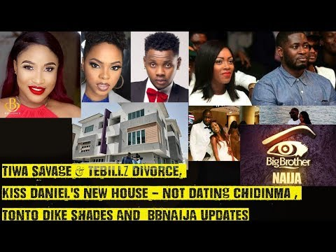 Tiwa Savage & Tebillz Divorce, Kiss Daniel's New House & Not Dating Chidinma, Tonto Shades, BBNAIJA