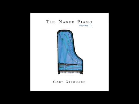 After the Rain  from The Naked Piano Volume II  Gary Girouard