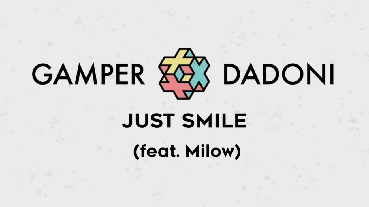 Download GAMPER & DADONI - Just Smile (feat. Milow) LYRIC VIDEO