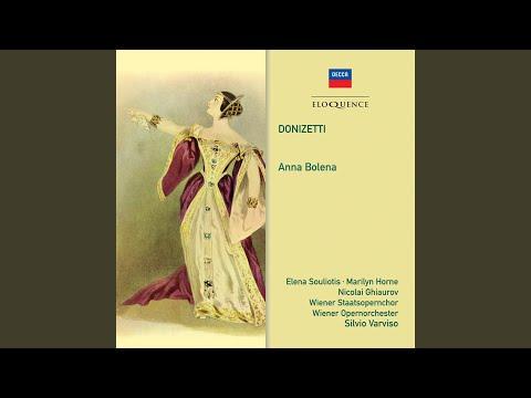 Donizetti: Anna Bolena, Act 2, Scene 1 - Oh! Dove Mal Ne Andarono